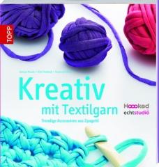 Häkeln Kreativ mit Textilgarn Hoooked - Häkelbuch Topp / Frechverlag
