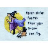Never Drive Faster Than Your Broom Can Fly - Kreuzstichvorlage MarNic Designs