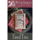 Plum Street Samplers Stickvorlage Tired Trio